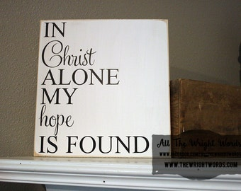 """12x12"""" In Christ Alone My hope is found Wood Sign"""