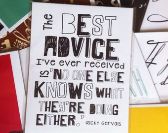 Best Advice- Ricky Gervais Quote Print
