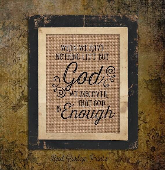 Burlap Print | Religious Quote | God is Enough | God | #0090