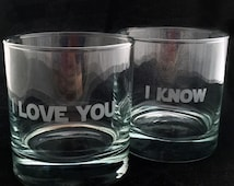 I Love You I Know Custom Etched  Lowball Rocks Glasses set of 2 Nerdy Geeky Wedding Gift Whiskey