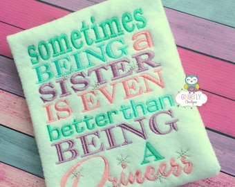 Being a Sister is even better than being a Princess Shirt or Bodysuit, Sibling Shirt, Sister Shirt, Birth Announcement Shirt, Big Sister