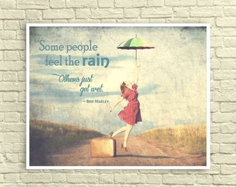 "Custom Wall Art, Typography, Art Print, Rain, Dance, Umbrella, Bob Marley Quote, ""Some people feel the rain, others just get wet."