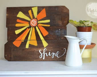 """Bright Sun """"Shine""""  Hand-Painted Pallet Sign"""
