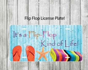Flip Flop Car License Plate, Flip Flop License Plate, It's a Flip-Flop kinda life.