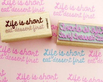 Life is short, eat dessert first - stamp