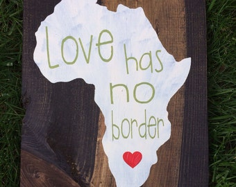 Africa Love Has No Border Wooden Sign