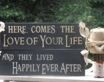 "Rustic Distressed / ""Here comes the Love of your life"" ""and they lived Happily Ever After"" Double Sided Ring Bearer Sign / Painted Wood"