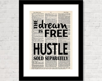 The Dream Is Free Hustle Sold Separately - Dreamer Gift - Hustle Quote -  Inspirational Quote - Entrepreneur Gift - Dictionary Print