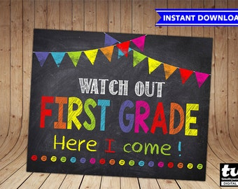 First Day of First Grade Sign INSTANT DOWNLOAD - First Day of School Chalkboard Printable Photo Prop - Watch Out First Grade Here I Come