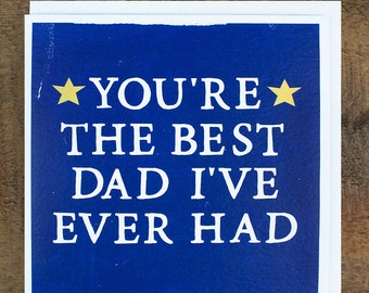 """Funny Father's Day Card """"Best Dad I've Ever Had"""", Card for Dad"""