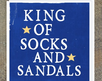 """Funny Father's Day Card - Card for Dad - Alternative Father's Day Card - Card for Dad- """"King Of Socks And Sandals"""""""
