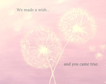 We made a wish...and you came true