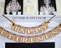 Happy Retirement Banner/Retirement Garland/Retirement Sign/Retirement Decorations - You pick the Colors