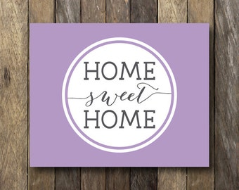 Home Sweet Home Printable - Instant Download - Purple Wall Art - Home Sweet Home - Home Sweet Home Art - Purple Home Decor - Typography Art