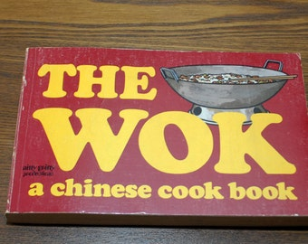 The Wok A Chinese Cookbook 1970