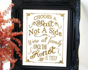 """Instant Download- Printable 8"""" x 10"""" DIY Modern Wedding Sign: Choose A Seat Not A Side, We're All Family Once The Knot Is Tied!"""