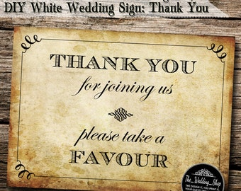 "Instant Download- 8"" x 11"" Printable PDF Vintage Style DIY Wedding Sign: Thank You For Joining Us, Please Take A Favour"