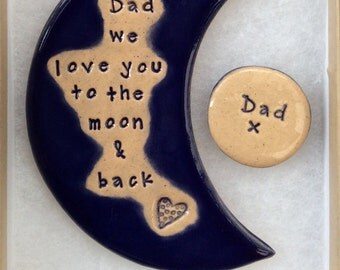 Dad we love you to the moon & back handmade ceramic moon plus free Dad magnet, beautiful Fathers Day gift