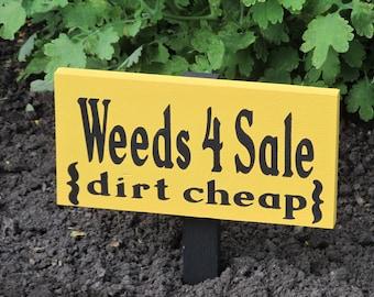 Wooden Garden Sign-Weeds 4 Sale dirt cheap