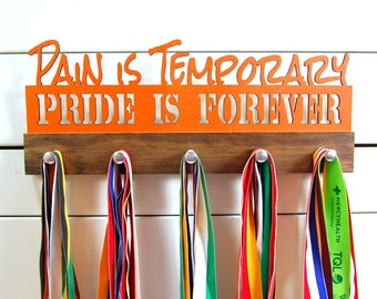 Pain is Temporary, Pride is Forever Running Medal Holder- 12 or 20 inch