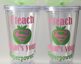 I teach what's your superpower?,  Teacher Appreciation Gift, Personalized Teacher Tumbler, Superhero, Teacher Appreciation, Teacher Gift