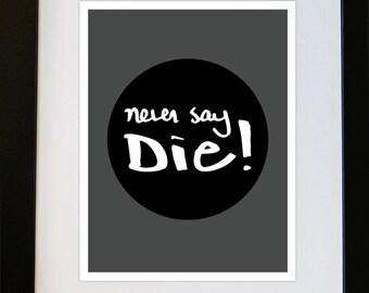 Never say die, typography print, Digital print, Scandinavian print, motivation print, Quote print, Minimalist, Modern, wall art printable