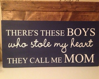 There's these boys who stole my heart they call me mom handpainted sign, mothers gift, mom of boys, home decor, custom sign, blue, christmas