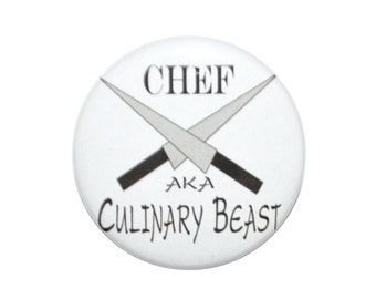 CHEF aka Culinary Beast culinary artist chef button chef gift idea cook gift idea 2 1/4 inch pin-back button