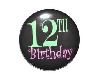 12 year old 12th birthday Twelfth Birthday button 2 1/4 inch pin-back button