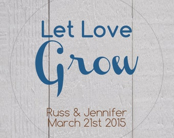 Let Love Grow Stickers, Let Love Grow Labels, Wedding Labels, Wedding Favor Stickers (#206)
