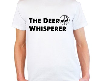 Mens & Womens T-Shirt with Deer Hunting and Quote The Deer Whisperer Design / Deers in Scoope Hunt Shirts + Free Random Decal Gift