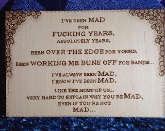 Pyrography, wood burning, Pink Floyd lyrics burnt into Maple Veneered Board, I've been mad for years