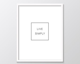Minimalist Print, Live Simply Printable Art , Minimalist Art, Monochrome Inspirational Quote Print Wall Decor Black White Modern Minimal