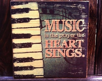 Music is the Prayer the Heart Sings - Wooden Shelf Decor or Wall Hanging