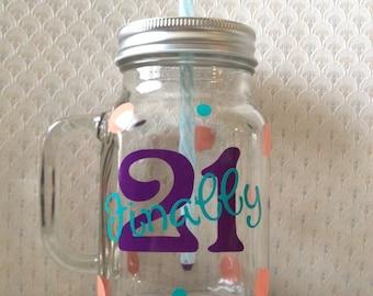 Mason Jar - 21 Birthday Mason Jar - 21 Birthday - Personalized Mason Jar - Custom Mason Jar - Monogrammed Mason Jar