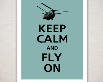 Keep Calm and FLY ON Military Chinook Helicopter Art Print Typography (Featured color: Slate Blue--choose your own colors)