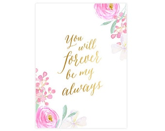 5x7 - You will forever be my always - Art Print