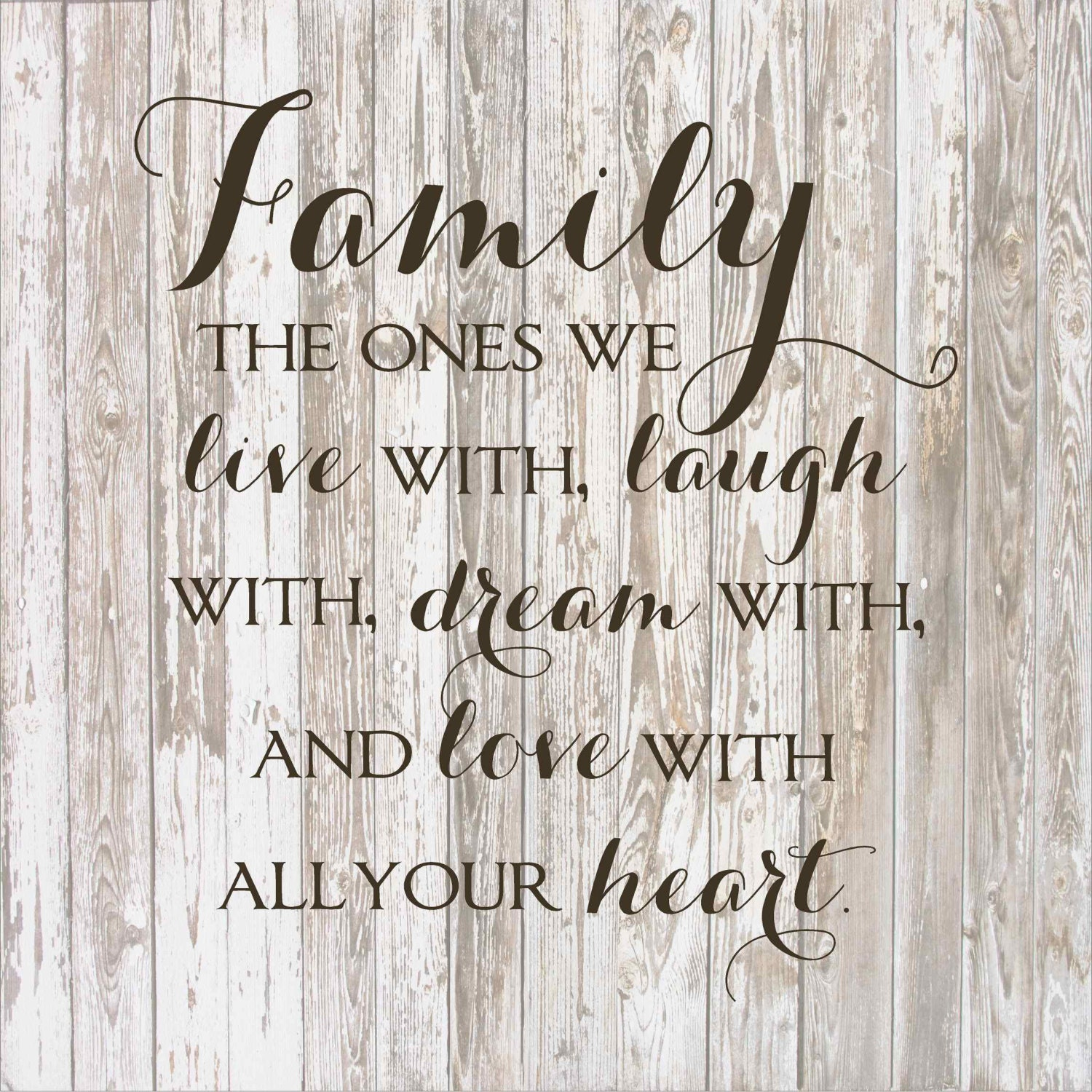 Family The Ones Live Laugh Dream Love By Heartlandsigns On