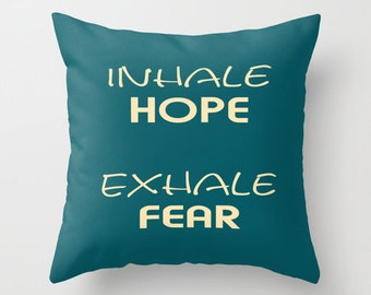 Inhale hope Exhale fear pillow, typography pillow, quote pillow cover, inspirational pillow, word pillows, hope pillow, breathe pillow 18x18