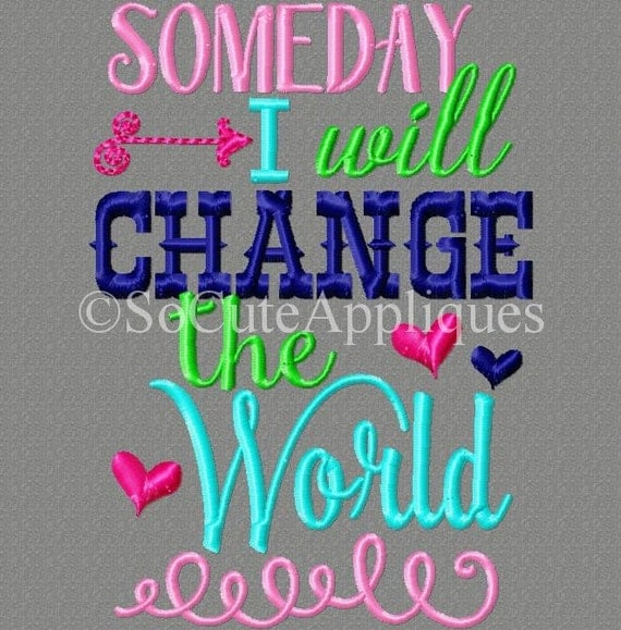 Someday i will change the world embroidery design new
