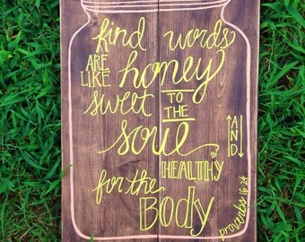 """Proverbs 16:24 - """"Kind words..."""" Wood Sign"""