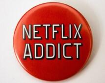 Netflix Addict Funny Button Pin Badge ∙ Cute Netflix Fridge Magnet
