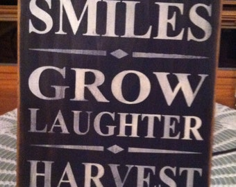 Plant Smiles, Grow Laughter, Harvest Love SIgn