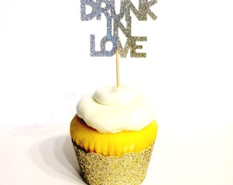 Drunk In Love Cupake Toppers / Cake Toppers