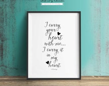I Carry your Heart, Printable Art, Inspirational Quotes, Typography Art, Digital Prints, Black and White Art, Wall Art Prints, Digital