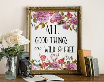 Quote Print wall decor inspirational quotes Wall All Good Things Are Wild And Free print Motivational quote art Henry David Thoreau