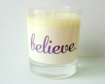 BELIEVE - Positive Affirmation candle