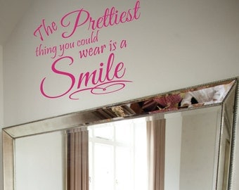 Prettiest Thing you can Wear is a Smile Wall Decal Sticker