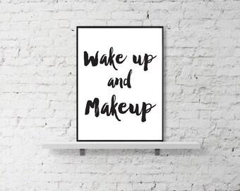 "Makeup Print ""Wake up and Makeup"" Fashion Print, Motivational Print, Wall Decor, Inspirational Print, Motivational Quote"