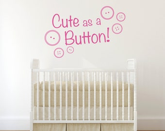 Cute as a Button Wall Decal Vinyl Wall Sticker - Quote Wall Decal - Nursery Wall Decal - Button Wall Decal Babies Wall Decal